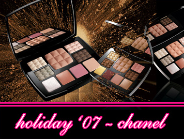 CHANEL HOLIDAY 2007 GIFT SETS ANND PALETTES