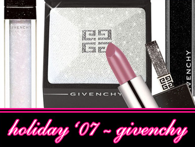 GIVENCHY COSMETICS HOLIDAY 2007 COLLECTION