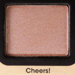 Too Faced Cheers! Eyeshadow