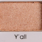 Too Faced Y\'all Eyeshadow