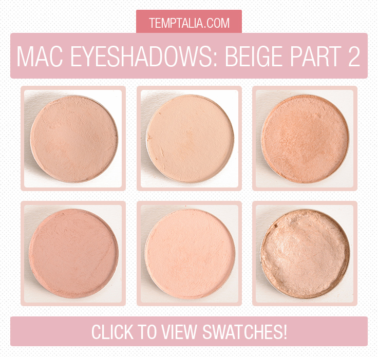 MAC Beige Eyeshadow Swatches Part 2