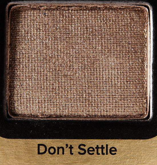 Too Faced Don't Settle Eyeshadow