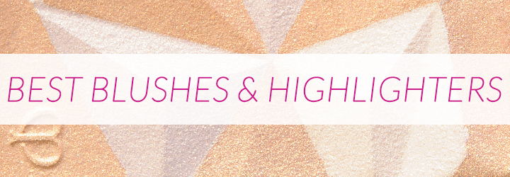 Best Blushes, Highlighters, & Face Products