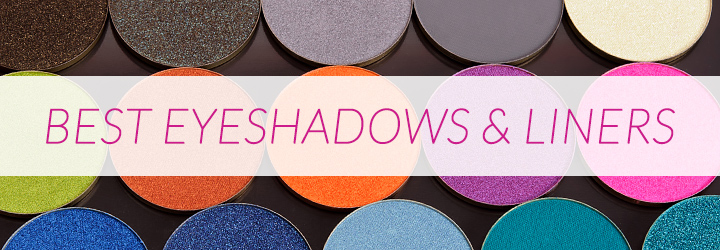 Best of Eyeshadows & Eyeliners