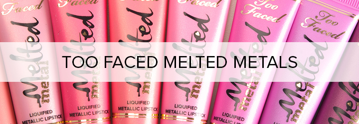 Too Faced Melted Metals