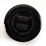 MAC How Royal Eyeshadow