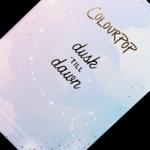 Colour Pop Dusk Till Dawn Shadow Kit