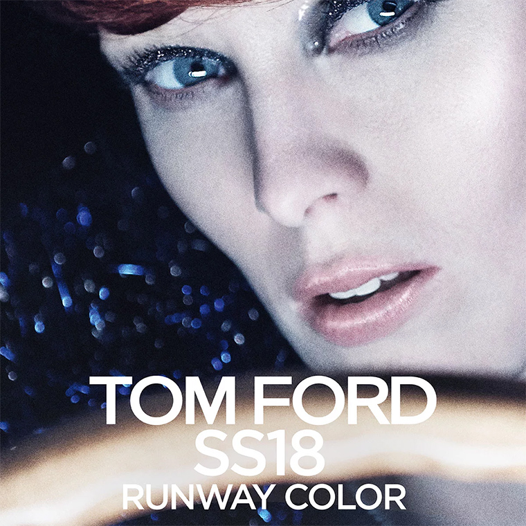 Tom Ford SS18 Runway Color Collection