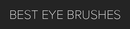 Best Eyeshadow Brushes - 2019 Guide