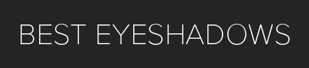 Best Eyeshadows - 2019 Guide