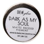 Give Me Glow Dark as my Soul Matte Pressed Shadow