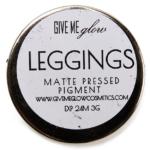 Give Me Glow Leggings Matte Pressed Shadow